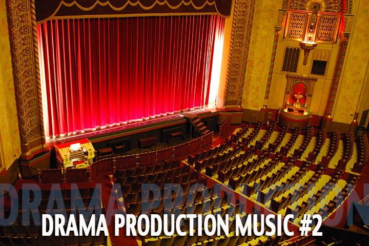 Drama Production Music 2